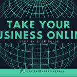 A step by Step guide to Take your business Online
