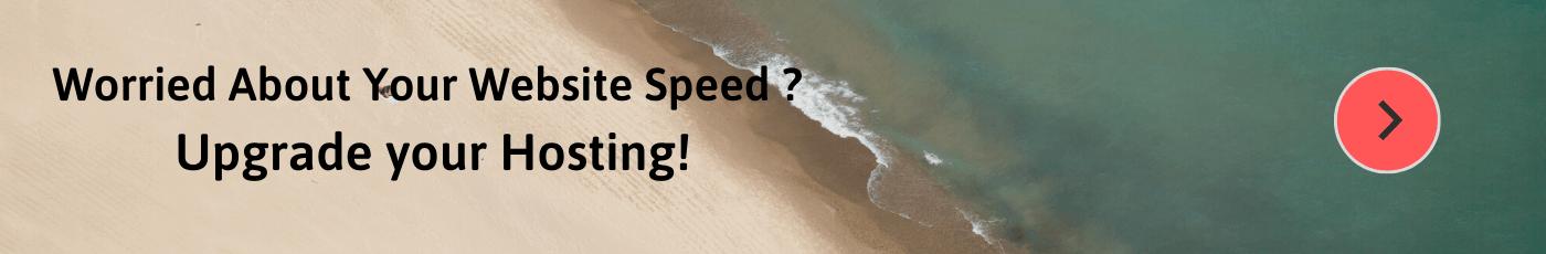 Upgrade Hosting for Fast Speed of Website
