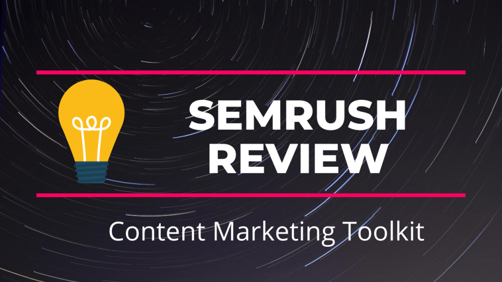 SEMrush Review for Content Marketing Toolkit